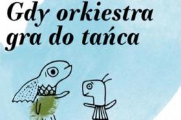 Warszawa Wydarzenie Koncert Gdy orkiestra gra do tańca W krainie… masek