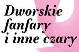 Warszawa Wydarzenie Koncert Dworskie fanfary i inne czary