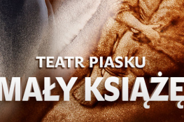 Warszawa Wydarzenie Spektakl Teatr Piasku Tetiany Galitsyny - Mały Książe