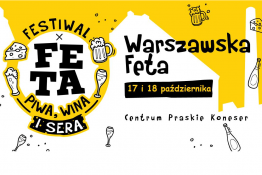 Warszawa Wydarzenie Festiwal Warszawska Feta. Festiwal Piwa, Wina i Sera