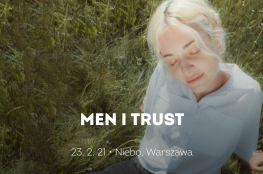 Warszawa Wydarzenie Koncert Men I Trust